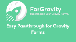 Easy Passthrough for Gravity Forms