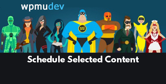 Schedule Selected Content
