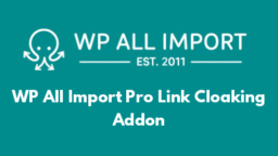 WP All Import Pro Link Cloaking Addon